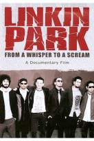 Linkin Park - From A Whisper To A Scream