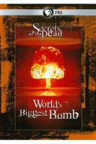 Secrets of the Dead: The World's Biggest Bomb