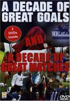 Decade Of Great Goals/A Decade Of Great Matches