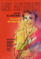 Ray Anthony and his All Star Band - Story of the Big Band Era
