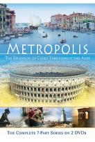 Metropolis - The Splendor of Cities Throughout the Ages