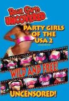 Real Girls Uncovered - Party Girls Of The USA 2