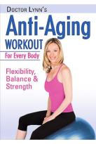 Dr. Lynn's Anti Aging Workout for Every Body: Flexibility, Balance & Strength