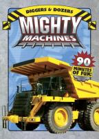 Mighty Machine: Diggers & Dozers