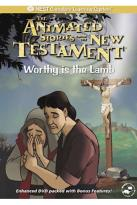 Animated Stories from the New Testament - Worthy is the Lamb