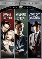Film Noir Triple Feature #1: Too Late For Tears / He Walked By Night / Kansas City Confidential