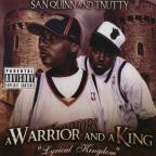 San Quinn & T-Nutty King And A Warrior
