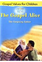 Gospel Alive - The Forgiving Father