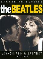 Beatles - Composing The Beatles Songbook: Lennon And McCartney 1973-1980