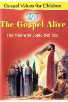 Gospel Alive - The Man Who Could Not See
