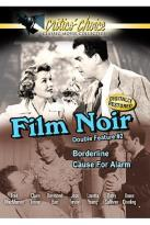 Film Noir Double Feature #2 - Borderline/Cause For Alarm