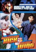 Martial Arts Double Feature: Magnificent Kick/Butcher Wing