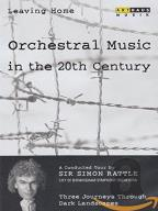 Leaving Home: Orchestral Music in the 20th Century - Three Journeys Through Dark Landsapes