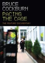 Bruce Cockburn: Pacing the Cage