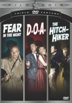 Film Noir Triple Feature #2: Fear In The Night / Doa / The Hitch-Hiker