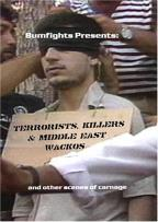Bumfights Presents - Terrorists, Killers, & Middle East Wackos