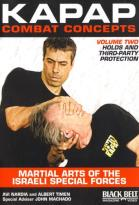 Kapap Combat Concepts Vol.2: Martial Arts Of The Israeli Special Forces - Holds And Third - Party Protection