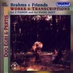 Brahms & Friends: Works & Transcriptions for 2 Pianos and for Piano Duet