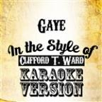 Gaye (In The Style Of Clifford T. Ward) [karaoke Version] - Single