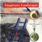Imaginary Landscapes: New Electronic Music