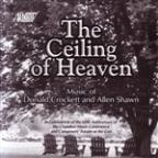 Ceiling of Heaven: Music of Donald Crockett and Allen Shawn
