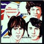 Monkees Present: Micky, David &  Michael