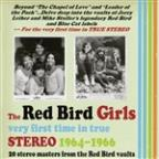 Red Bird Girls: Very First Time In True Stereo 1964-1966