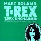 T. Rex Unchained: The Unreleased Recordings Vol. 3: 1973 PT. 1