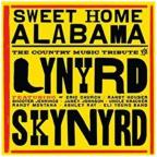 Sweet Home Alabama: The Country Music Tribute To Lynyrd Skynyrd