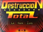 DeStruccion Total-LA Hora Zero