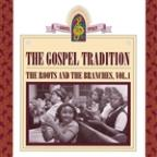 Gospel Tradition: Roots & Branches Vol. 1