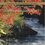 Cool Mountain Stream: Soothing Sounds for Body and Soul