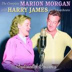 Complete Marion Morgan with Harry James & His Orchestra