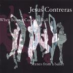 Jesus Contreras: When Bounce Comes to Roll; Scenes from a ballet