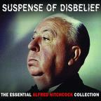 Suspense of Disbelief: The Essential Alfred Hitchcock