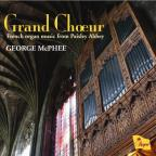 Grand Choeur: French Organ Music from Paisley Abbey