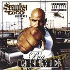 Spanky Loco Presents Big Crime