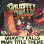 "Gravity Falls Main Title Theme (From ""Gravity Falls"")"