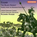 Edward Elgar: The Black Knight, Op.25; Scenes from the Bavarian Highlands, Op.27