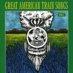 Great American Train Songs, Vol. 1