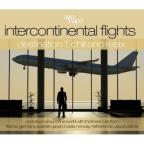 Intercontinental Flights Destination:Chill&Relax Vol. 1 - Intercontinental Flights Destination:Chill