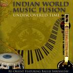 Indian World Music Fusion: Undiscovered Time