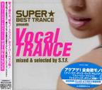 Super Best Trance Presents Vocal Trance