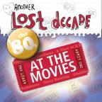 Another Lost Decade: The '80S: At The Movies