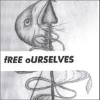Free Oursleves