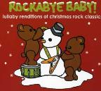 Rockabye Baby! Lullaby Renditions of Christmas Rock Classics