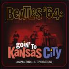 Beatles '64: Goin' To Kansas City