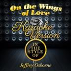 On The Wings Of Love (In The Style Of Jeffrey Osborne) [karaoke Version] - Single
