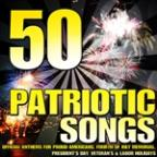 50 Patriotic Songs (Official Anthems For Proud Americans, Fourth Of July Memorial, President's Day, Veteran's & Labor Holidays)