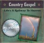 Country Gospel: Life's A Railway To Heaven
